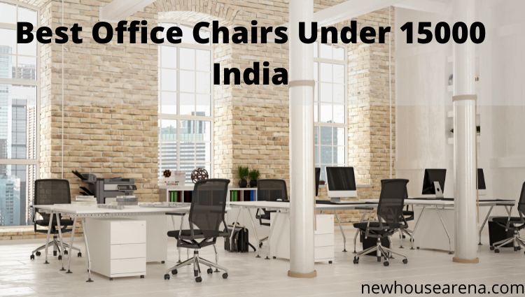 Best Office Chairs Under 15000 India